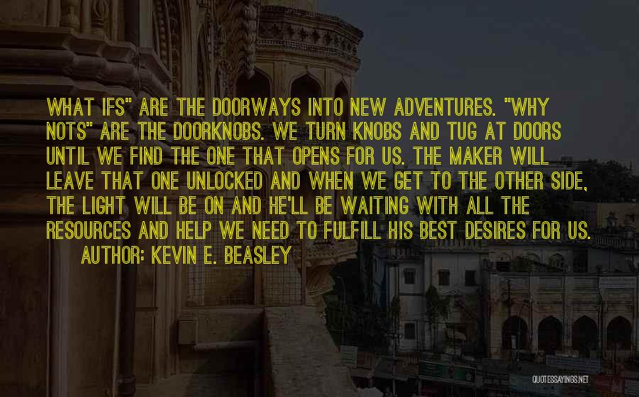 Life Adventures Quotes By Kevin E. Beasley
