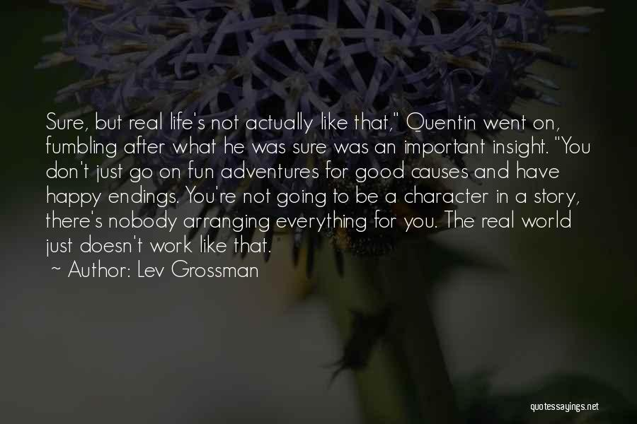 Life Adventures Quotes By Lev Grossman