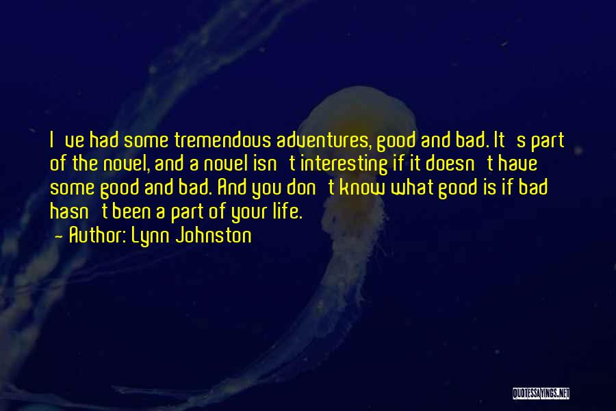 Life Adventures Quotes By Lynn Johnston