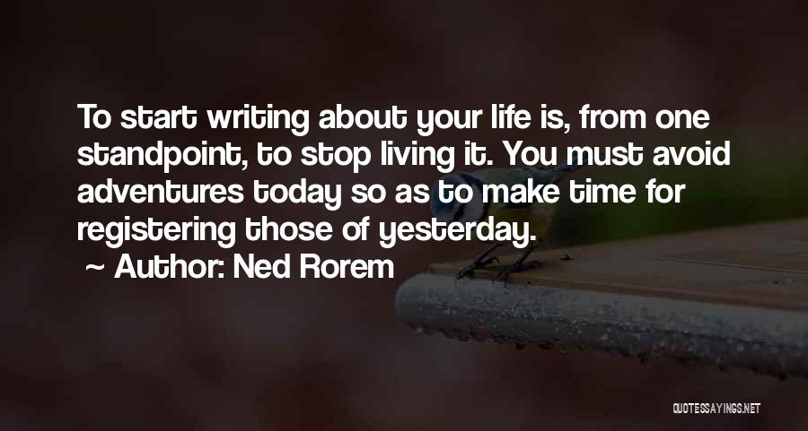 Life Adventures Quotes By Ned Rorem