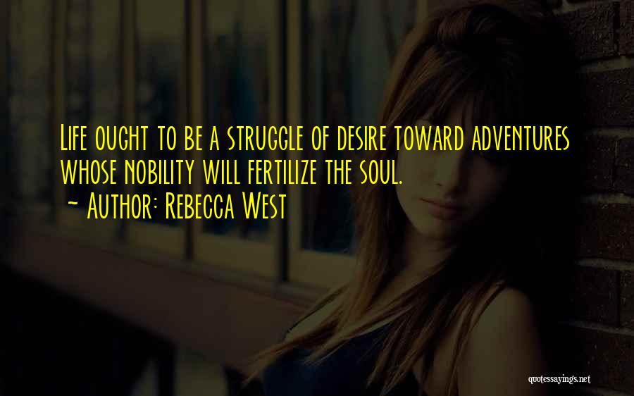 Life Adventures Quotes By Rebecca West