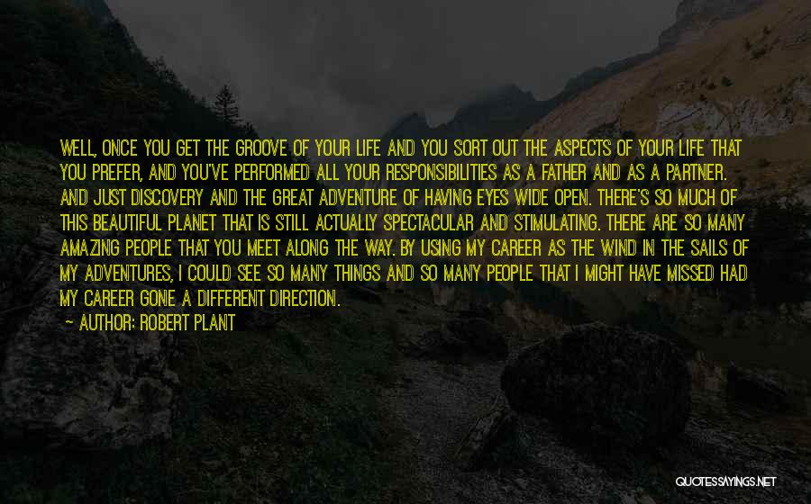 Life Adventures Quotes By Robert Plant