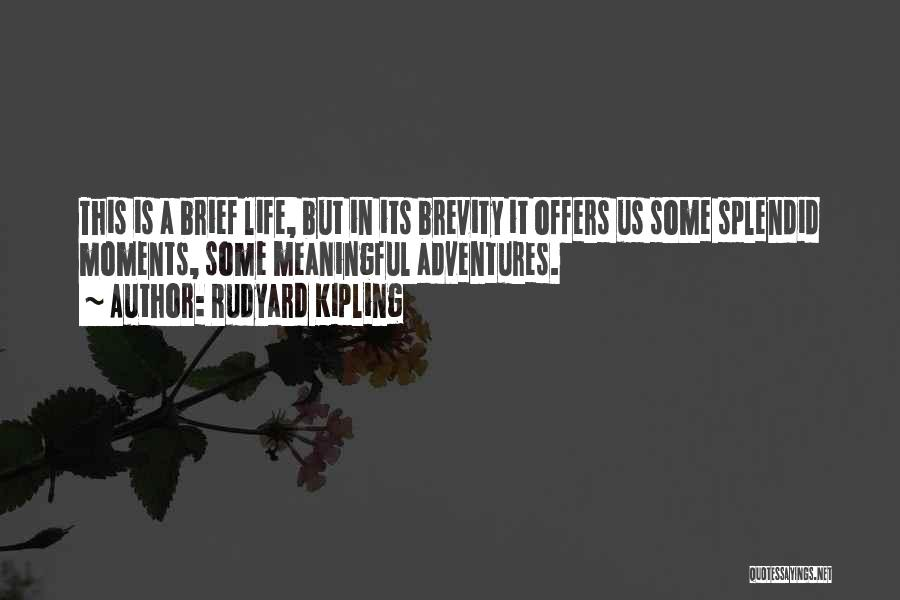 Life Adventures Quotes By Rudyard Kipling