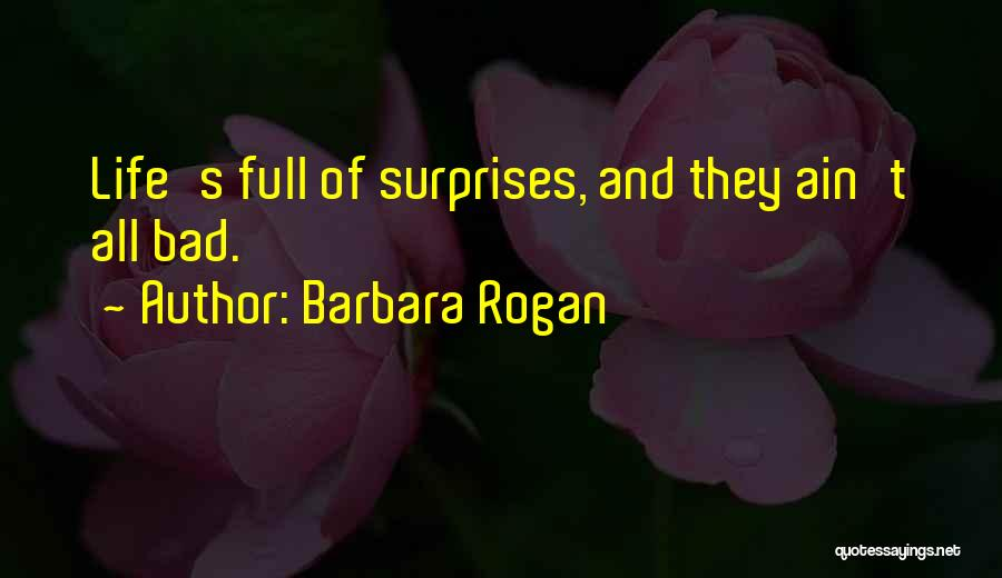 Life Ain't So Bad Quotes By Barbara Rogan