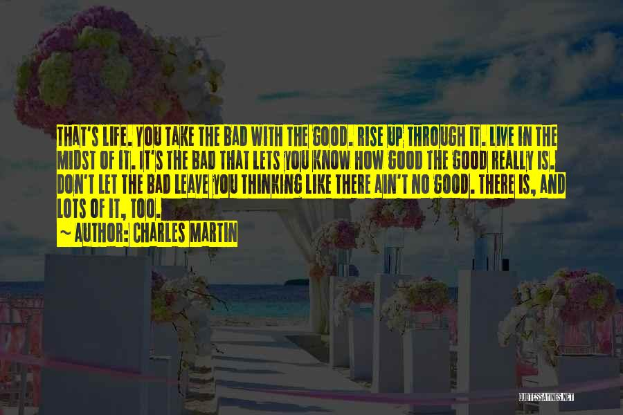 Life Ain't So Bad Quotes By Charles Martin