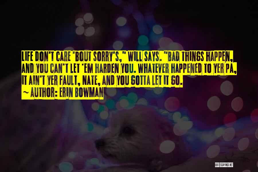 Life Ain't So Bad Quotes By Erin Bowman