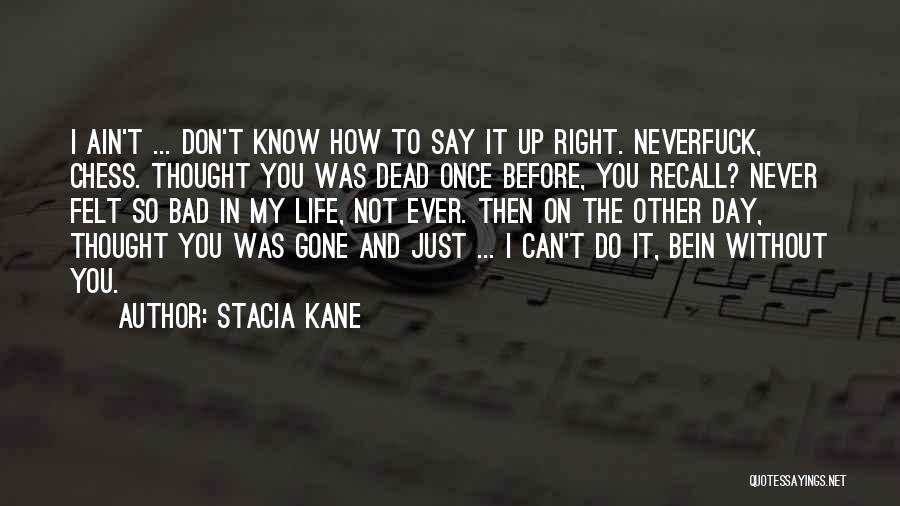 Life Ain't So Bad Quotes By Stacia Kane
