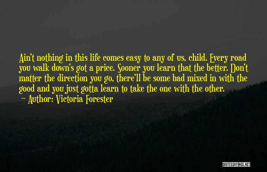 Life Ain't So Bad Quotes By Victoria Forester