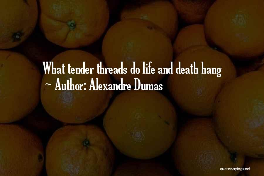 Life And Death Quotes By Alexandre Dumas