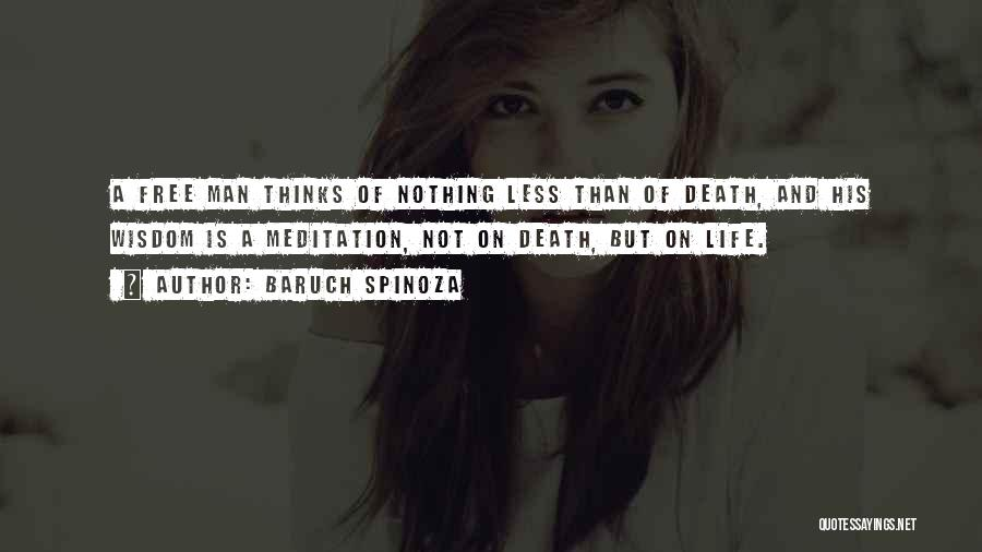 Life And Death Quotes By Baruch Spinoza