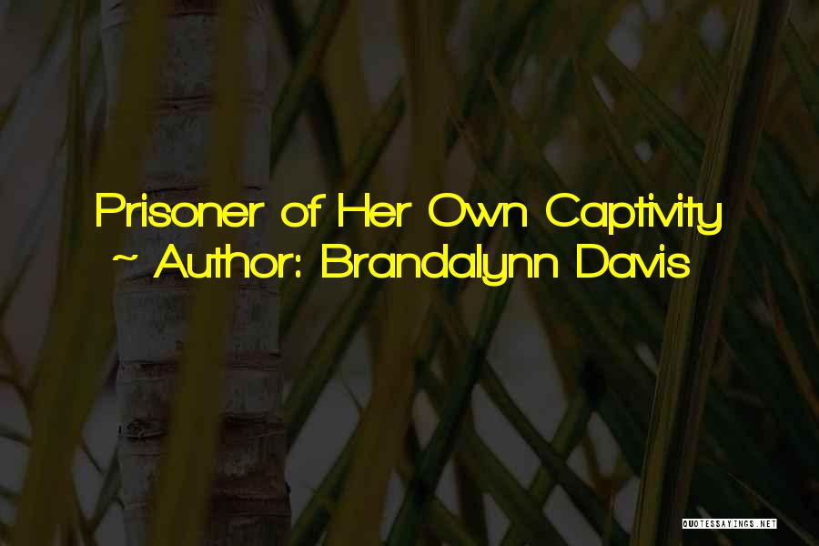 Life And Death Quotes By Brandalynn Davis