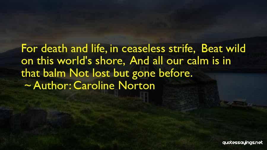 Life And Death Quotes By Caroline Norton