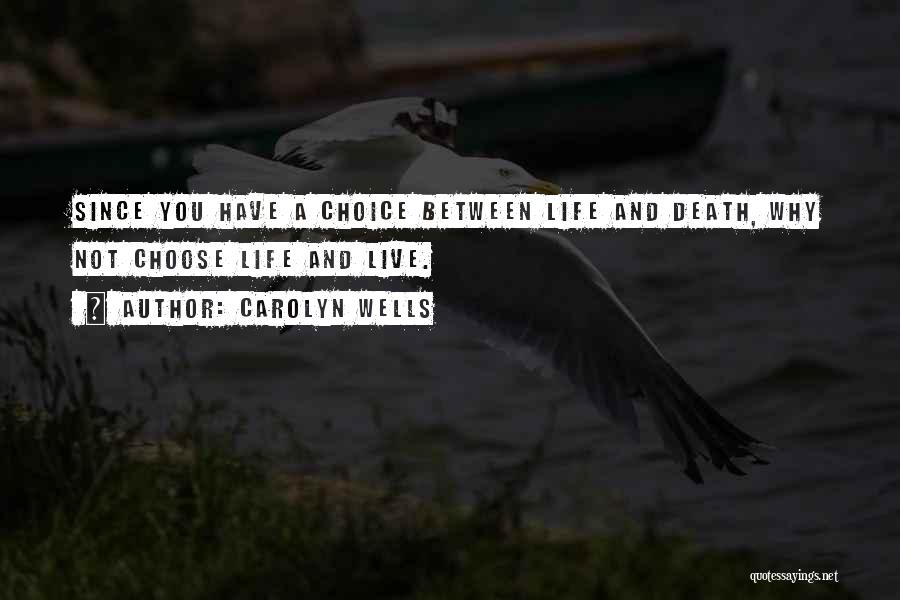 Life And Death Quotes By Carolyn Wells