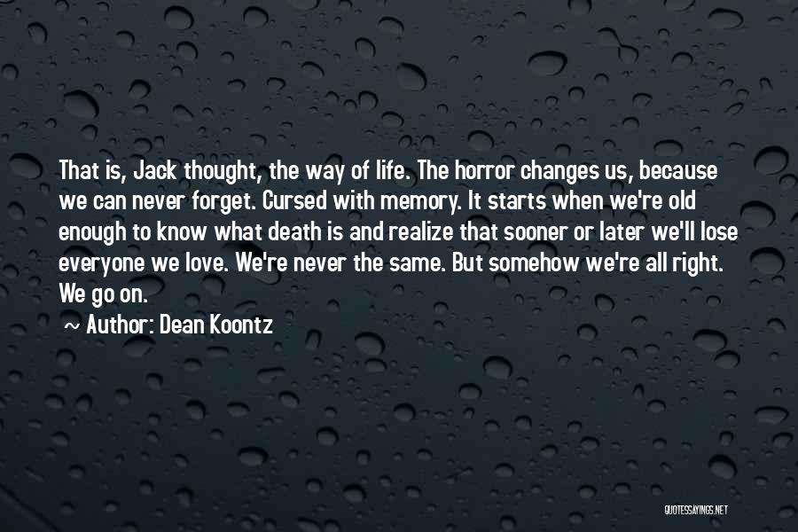 Life And Death Quotes By Dean Koontz