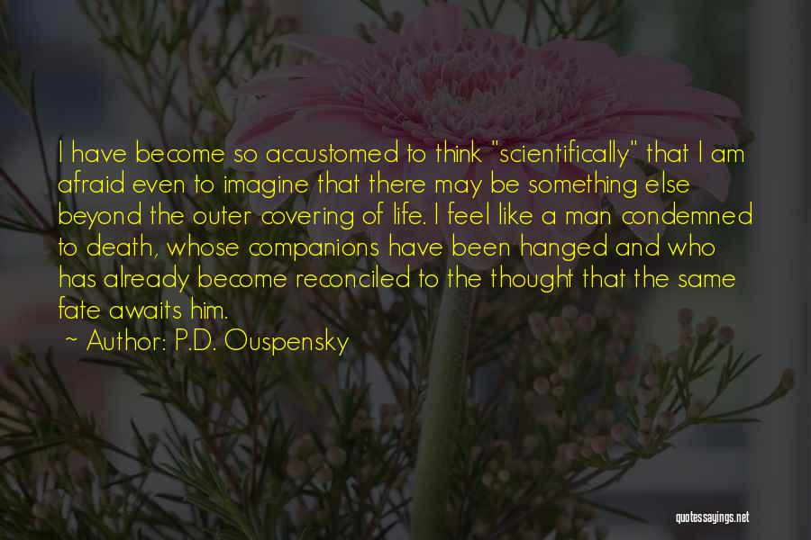 Life And Death Quotes By P.D. Ouspensky