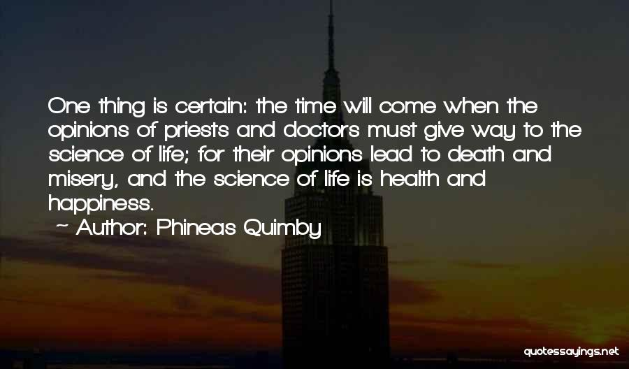 Life And Death Quotes By Phineas Quimby