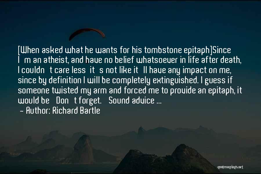 Life And Death Quotes By Richard Bartle