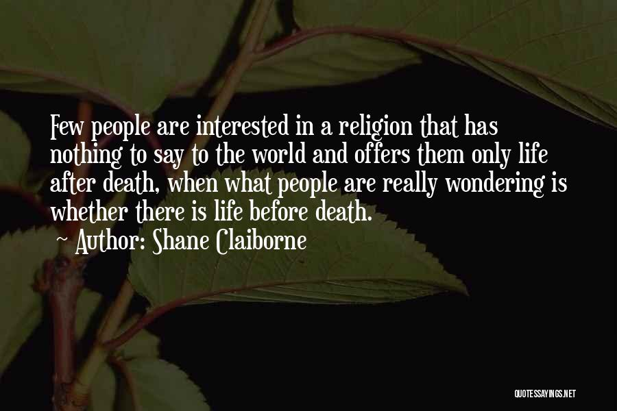 Life And Death Quotes By Shane Claiborne
