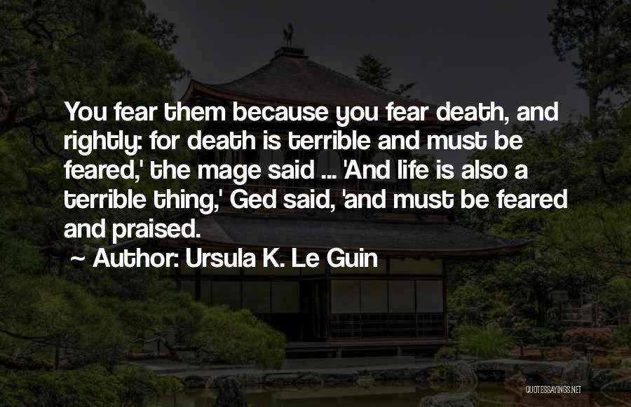 Life And Death Quotes By Ursula K. Le Guin