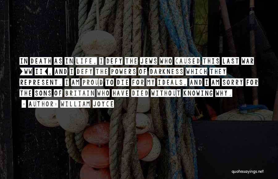 Life And Death Quotes By William Joyce