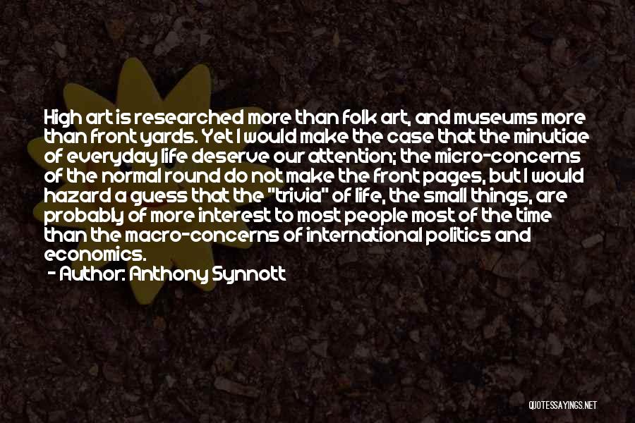 Life And Economics Quotes By Anthony Synnott