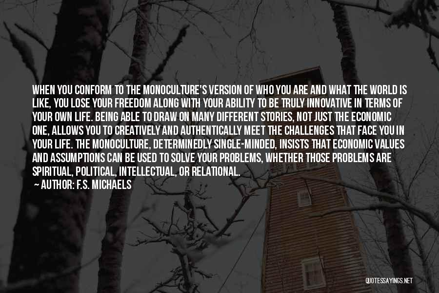 Life And Economics Quotes By F.S. Michaels