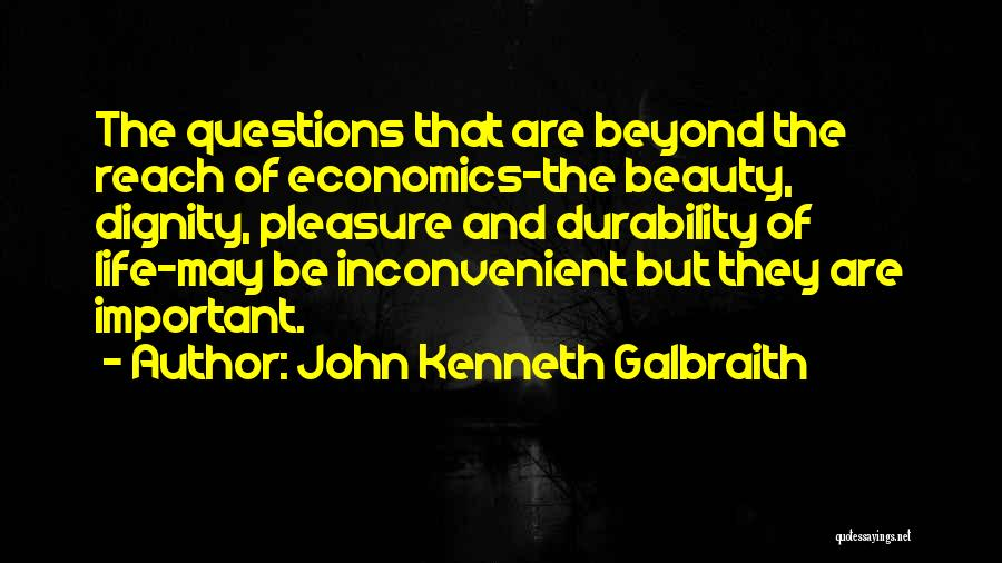Life And Economics Quotes By John Kenneth Galbraith