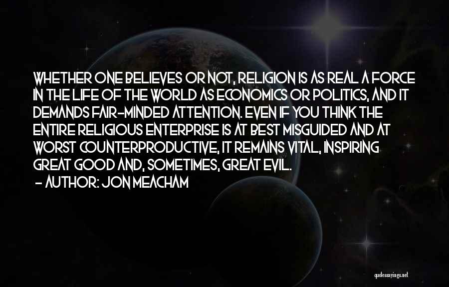 Life And Economics Quotes By Jon Meacham