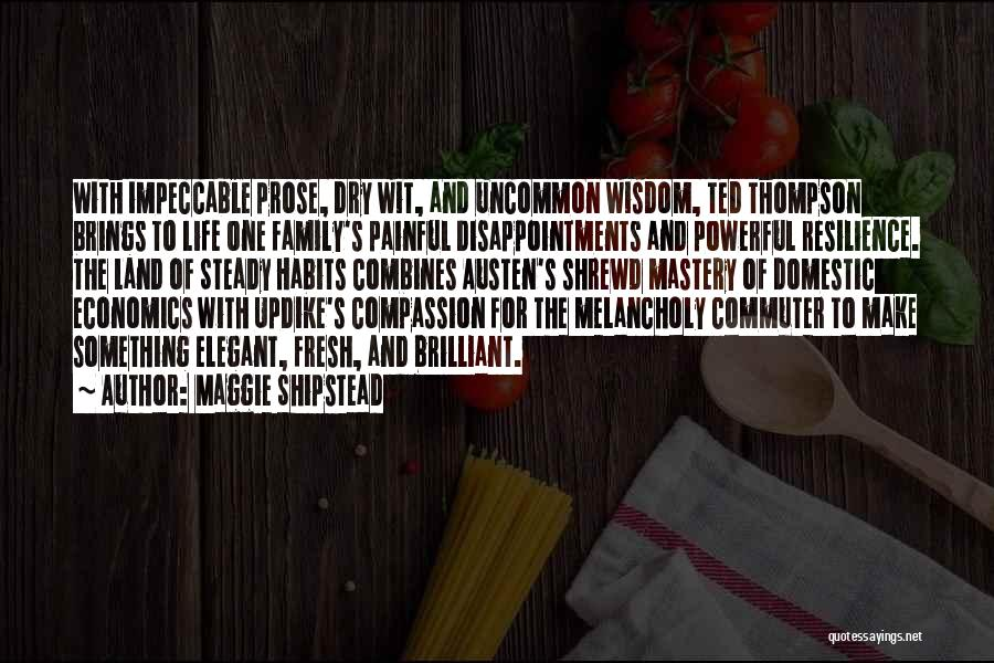 Life And Economics Quotes By Maggie Shipstead