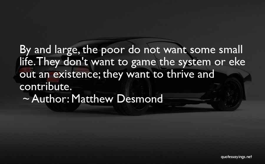 Life And Economics Quotes By Matthew Desmond