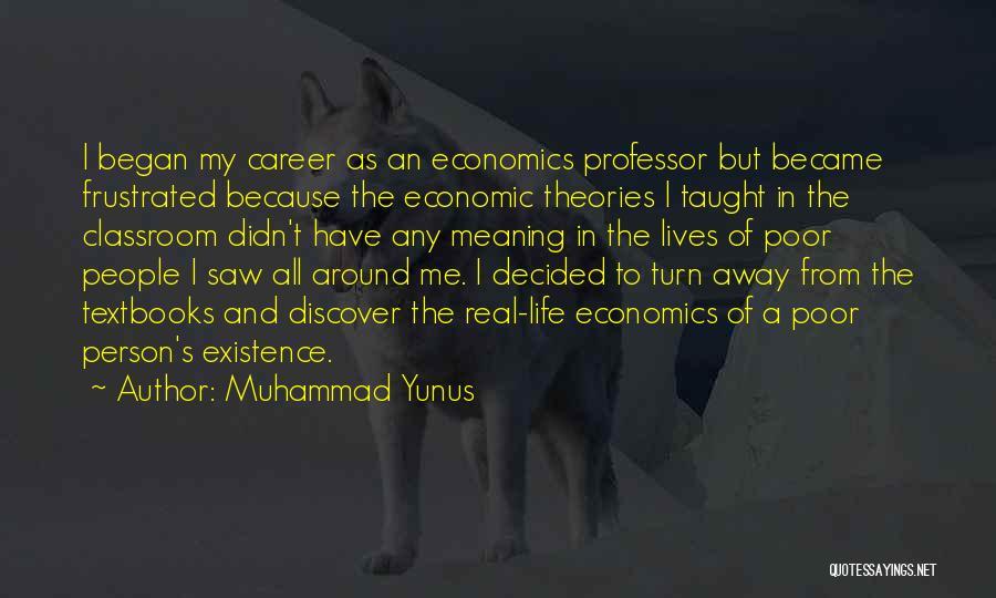 Life And Economics Quotes By Muhammad Yunus