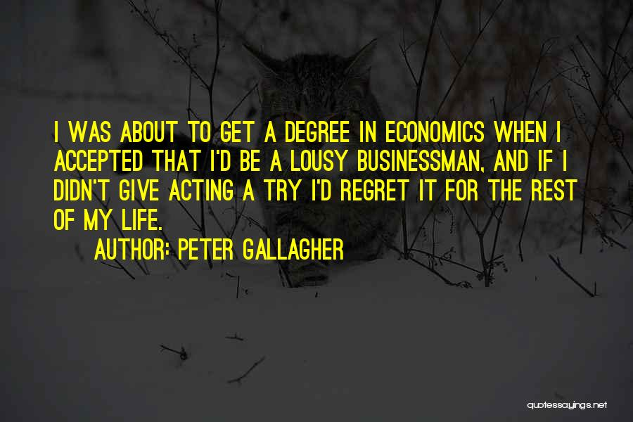 Life And Economics Quotes By Peter Gallagher