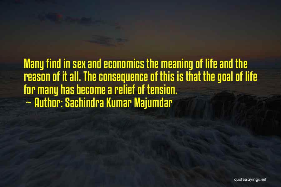 Life And Economics Quotes By Sachindra Kumar Majumdar