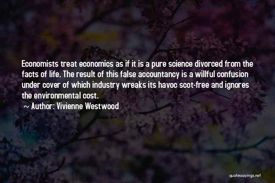 Life And Economics Quotes By Vivienne Westwood