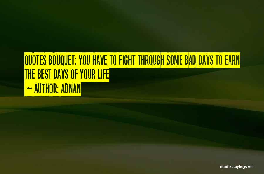 Life And Fighting Cancer Quotes By Adnan
