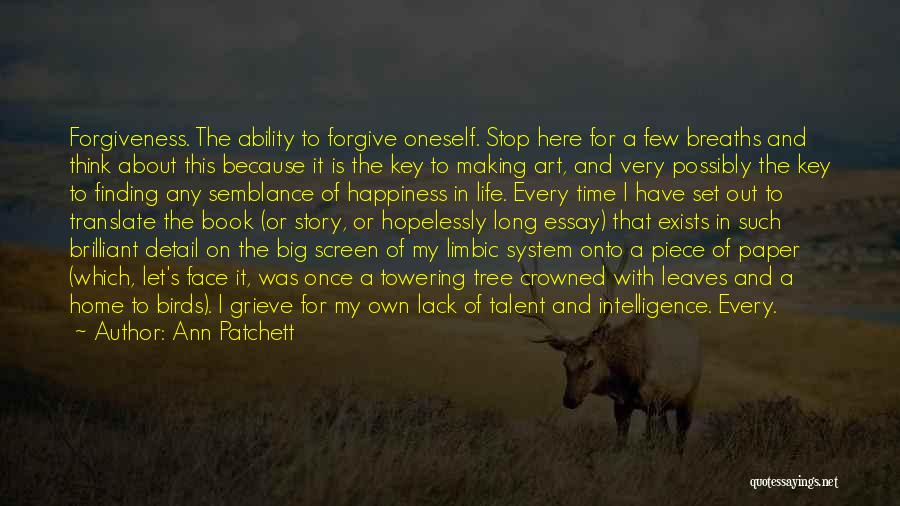 Life And Finding Happiness Quotes By Ann Patchett