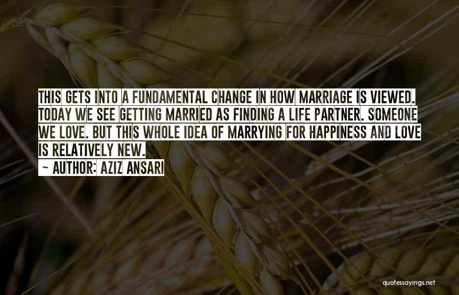 Life And Finding Happiness Quotes By Aziz Ansari