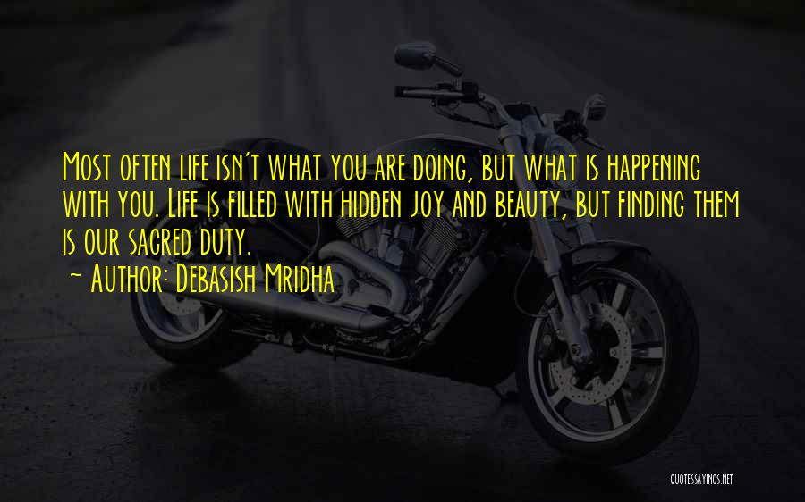 Life And Finding Happiness Quotes By Debasish Mridha