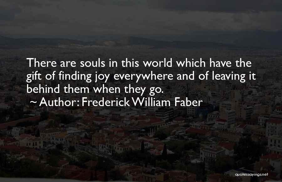 Life And Finding Happiness Quotes By Frederick William Faber