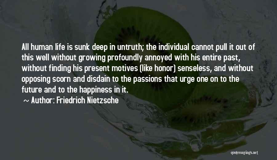 Life And Finding Happiness Quotes By Friedrich Nietzsche