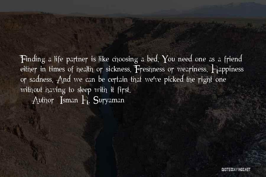Life And Finding Happiness Quotes By Isman H. Suryaman