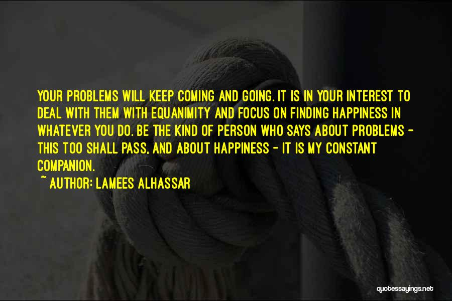 Life And Finding Happiness Quotes By Lamees Alhassar
