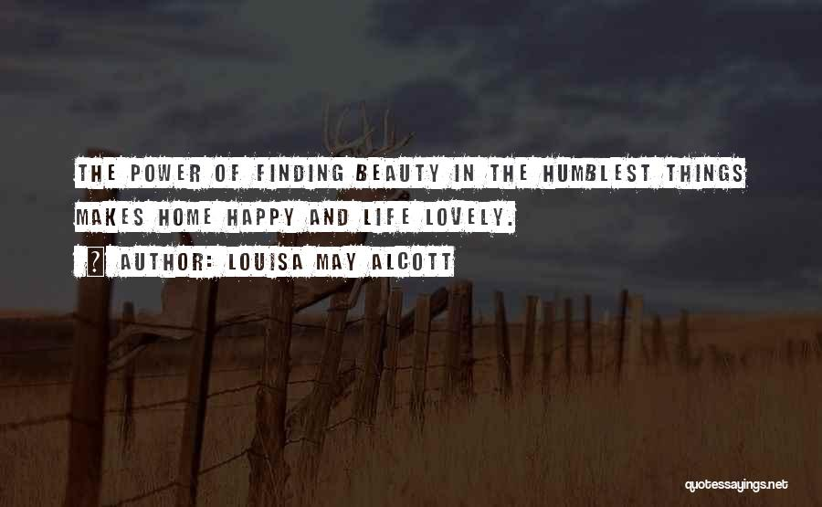 Life And Finding Happiness Quotes By Louisa May Alcott