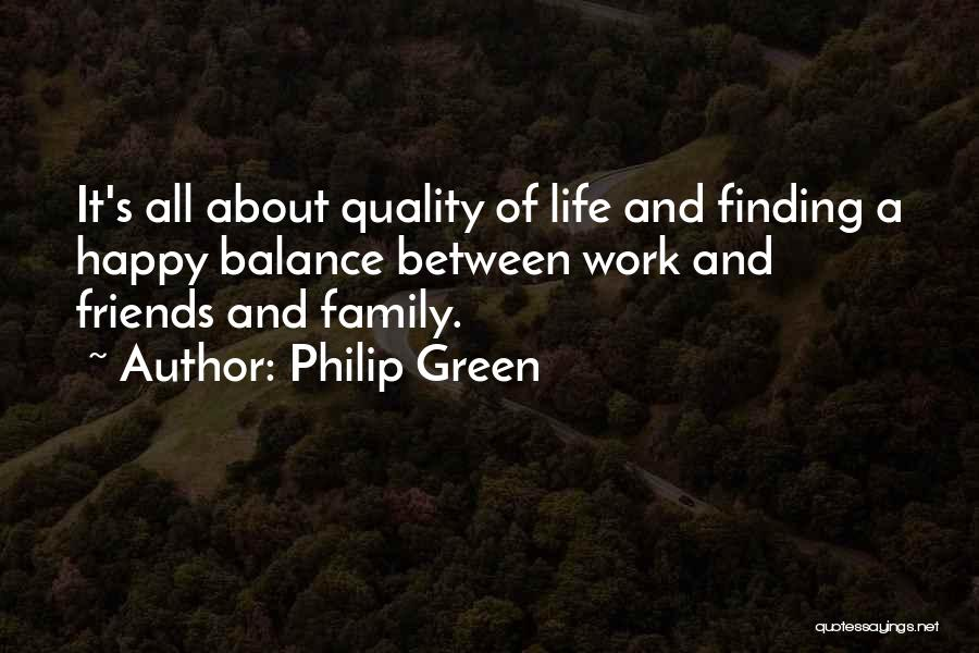 Life And Finding Happiness Quotes By Philip Green