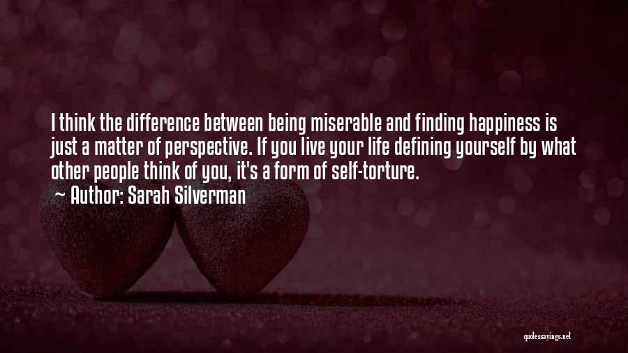 Life And Finding Happiness Quotes By Sarah Silverman