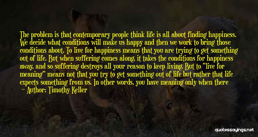 Life And Finding Happiness Quotes By Timothy Keller