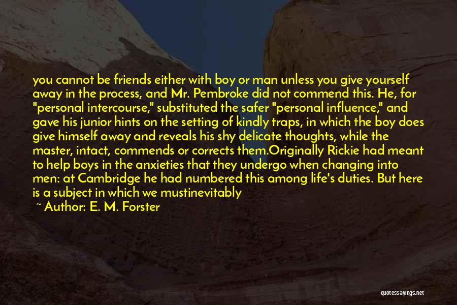 Life And Friends Changing Quotes By E. M. Forster