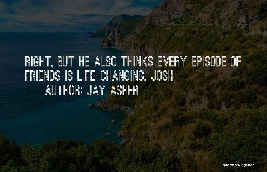Life And Friends Changing Quotes By Jay Asher