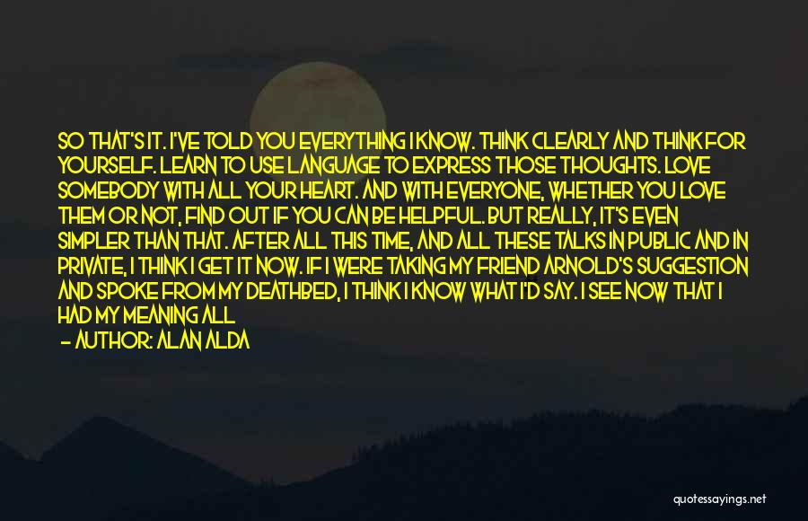 Life And It's Meaning Quotes By Alan Alda