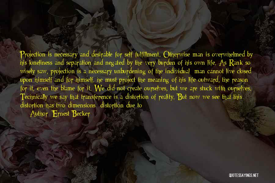 Life And It's Meaning Quotes By Ernest Becker